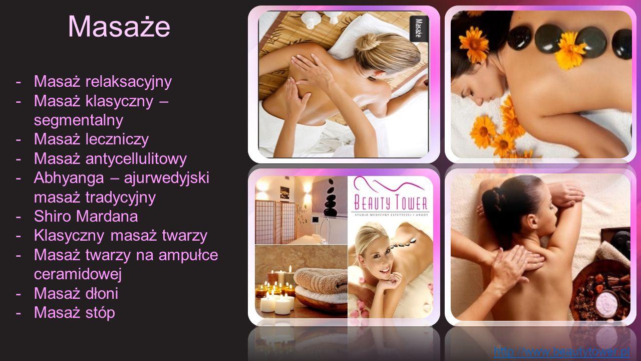 Masaże -Masaż relaksacyjny -Masaż klasyczny – segmentalny -Masaż leczniczy -Masaż antycellulitowy -Abhyanga – ajurwedyjski masaż tradycyjny -Shiro Mardana -Klasyczny masaż twarzy -Masaż twarzy na ampułce ceramidowej -Masaż dłoni -Masaż stóp http://www.beautytower.pl