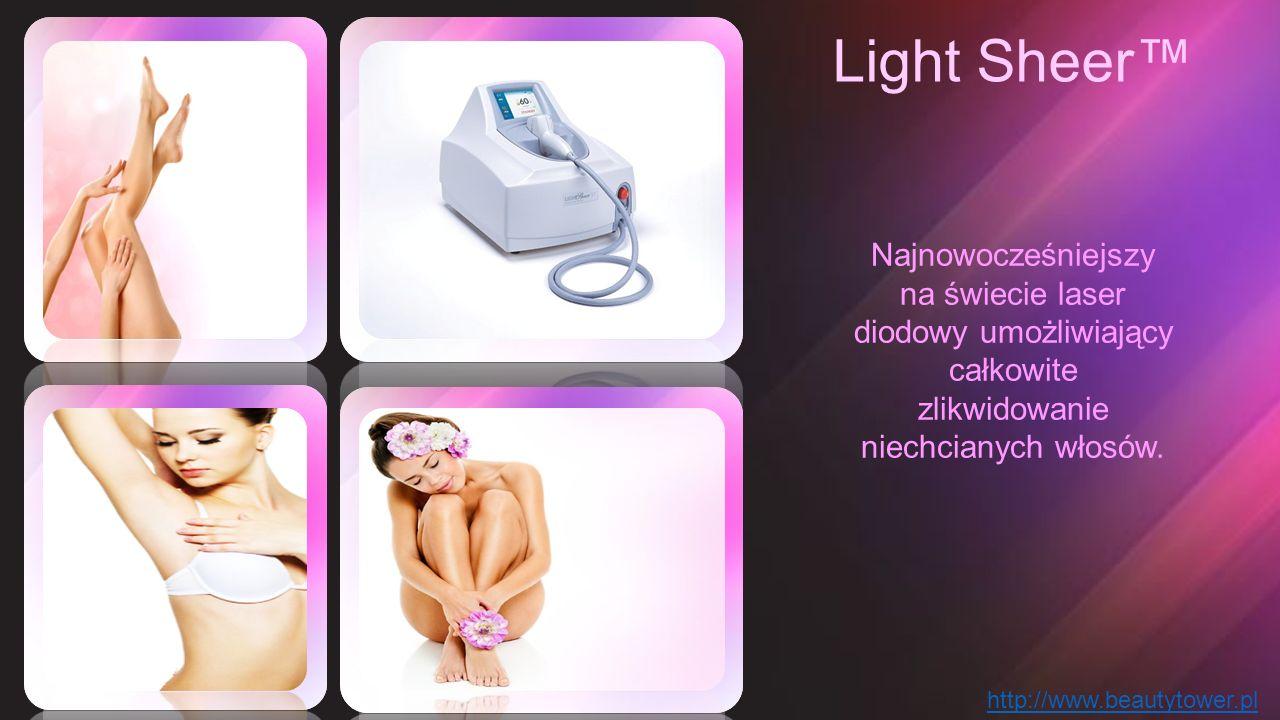 Light Sheer™ Najnowocześniejszy na świecie laser diodowy umożliwiający całkowite zlikwidowanie niechcianych włosów.