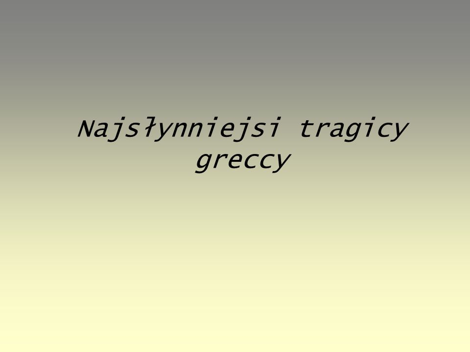 Najsłynniejsi tragicy greccy
