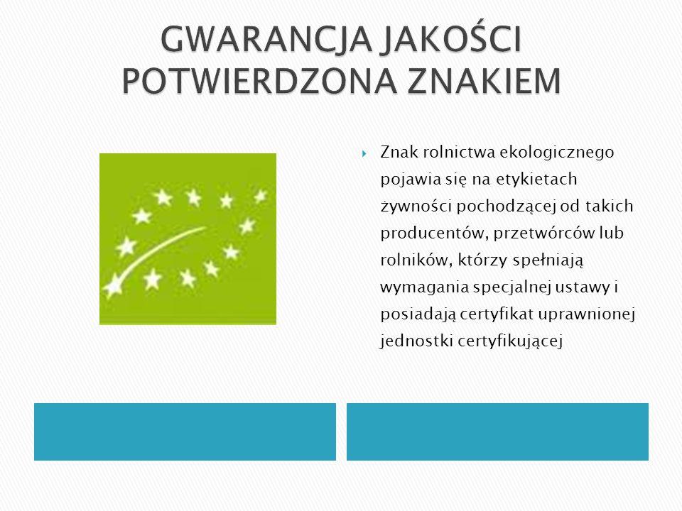 Znak rolnictwa ekologicznego pojawia się na etykietach żywności pochodzącej od takich producentów, przetwórców lub rolników, którzy spełniają wymagania specjalnej ustawy i posiadają certyfikat uprawnionej jednostki certyfikującej