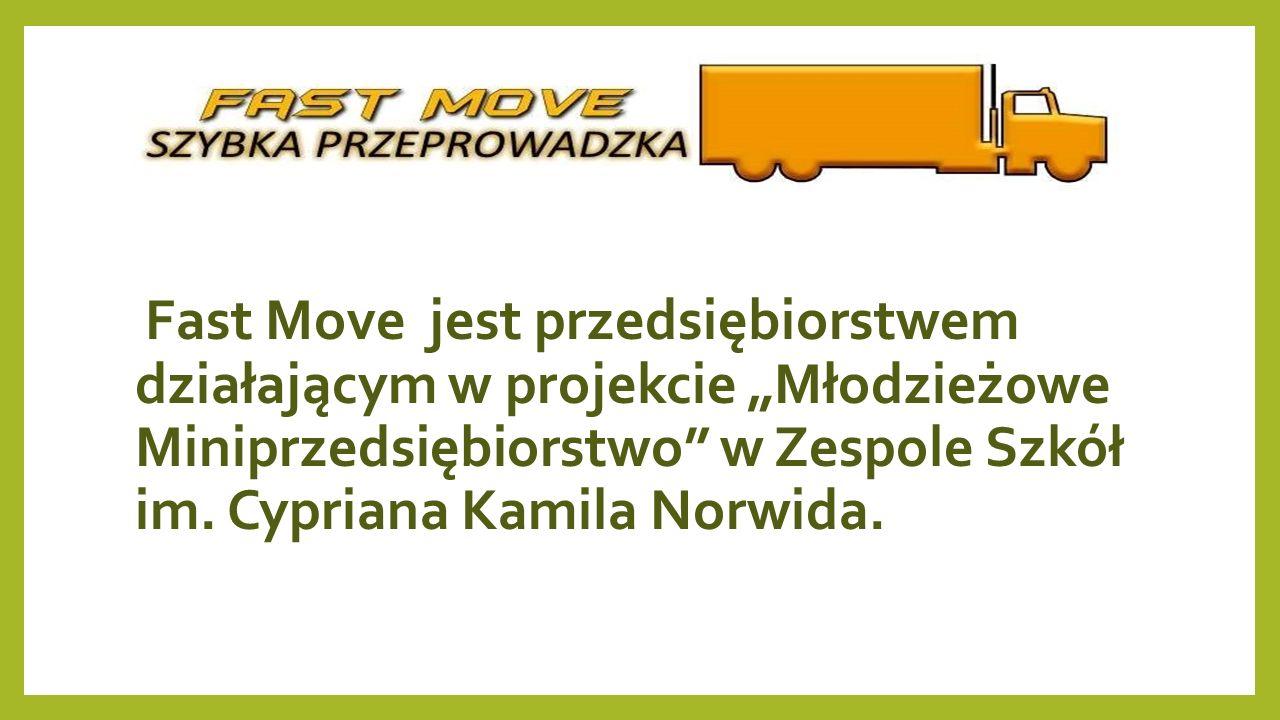 """Fast Move jest przedsiębiorstwem działającym w projekcie """"Młodzieżowe Miniprzedsiębiorstwo"""" w Zespole Szkół im. Cypriana Kamila Norwida."""