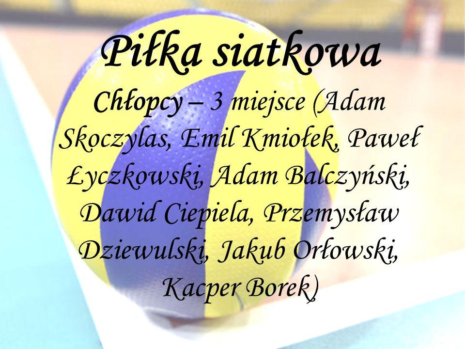 Piłka siatkowa Chłopcy – 3 miejsce (Adam Skoczylas, Emil Kmiołek, Paweł Łyczkowski, Adam Balczyński, Dawid Ciepiela, Przemysław Dziewulski, Jakub Orłowski, Kacper Borek)
