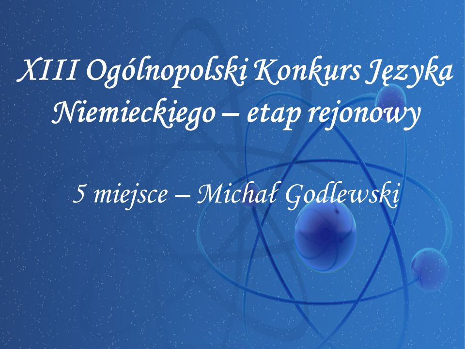 XIII Ogólnopolski Konkurs Języka Niemieckiego – etap rejonowy 5 miejsce – Michał Godlewski