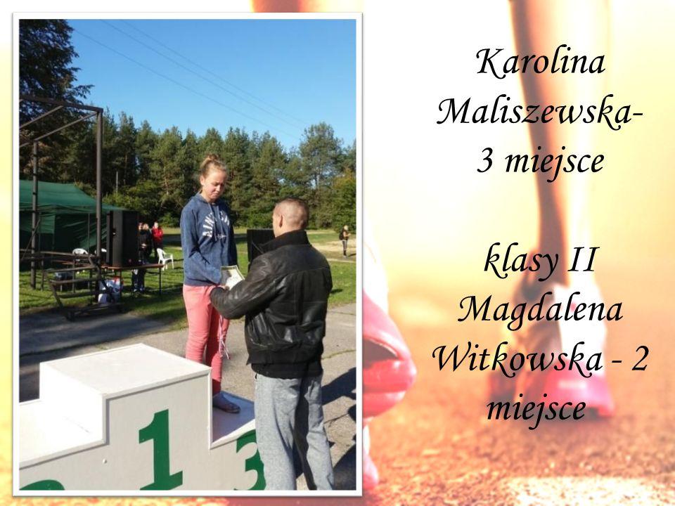 Karolina Maliszewska- 3 miejsce klasy II Magdalena Witkowska - 2 miejsce