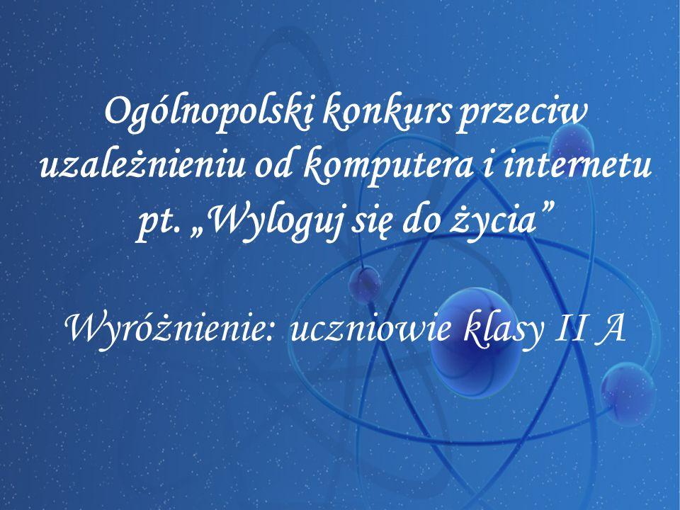 Ogólnopolski konkurs przeciw uzależnieniu od komputera i internetu pt.