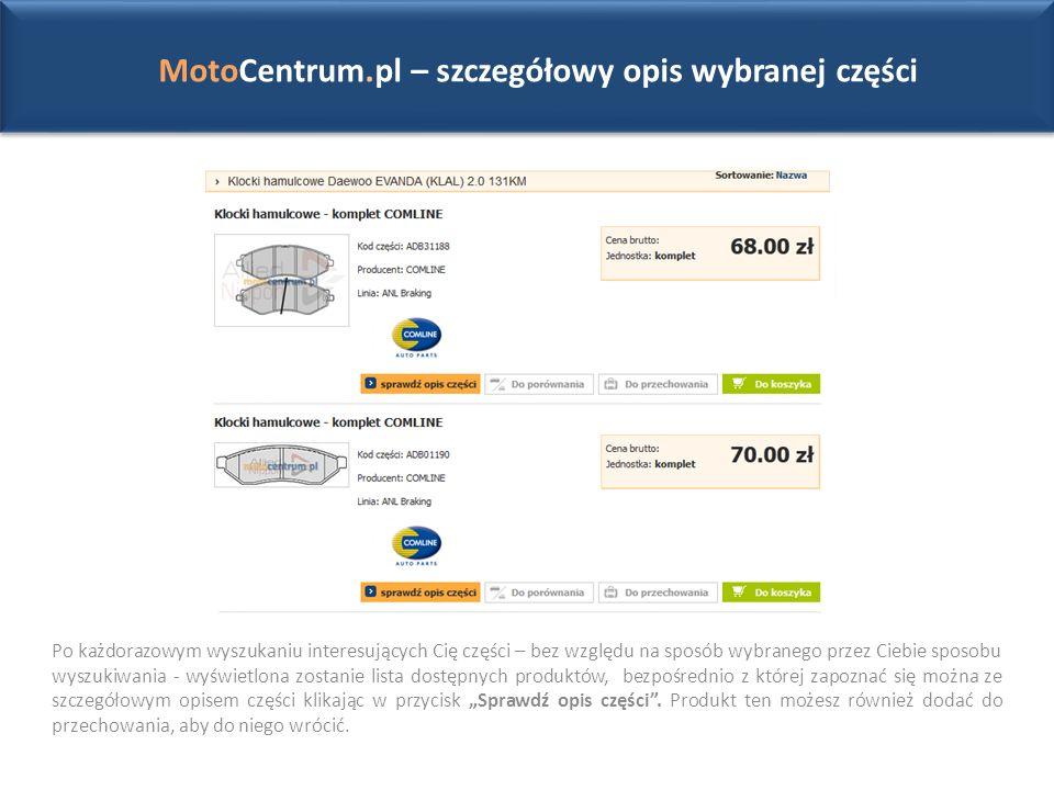 """MotoCentrum.pl – szczegółowy opis wybranej części Po każdorazowym wyszukaniu interesujących Cię części – bez względu na sposób wybranego przez Ciebie sposobu wyszukiwania - wyświetlona zostanie lista dostępnych produktów, bezpośrednio z której zapoznać się można ze szczegółowym opisem części klikając w przycisk """"Sprawdź opis części ."""