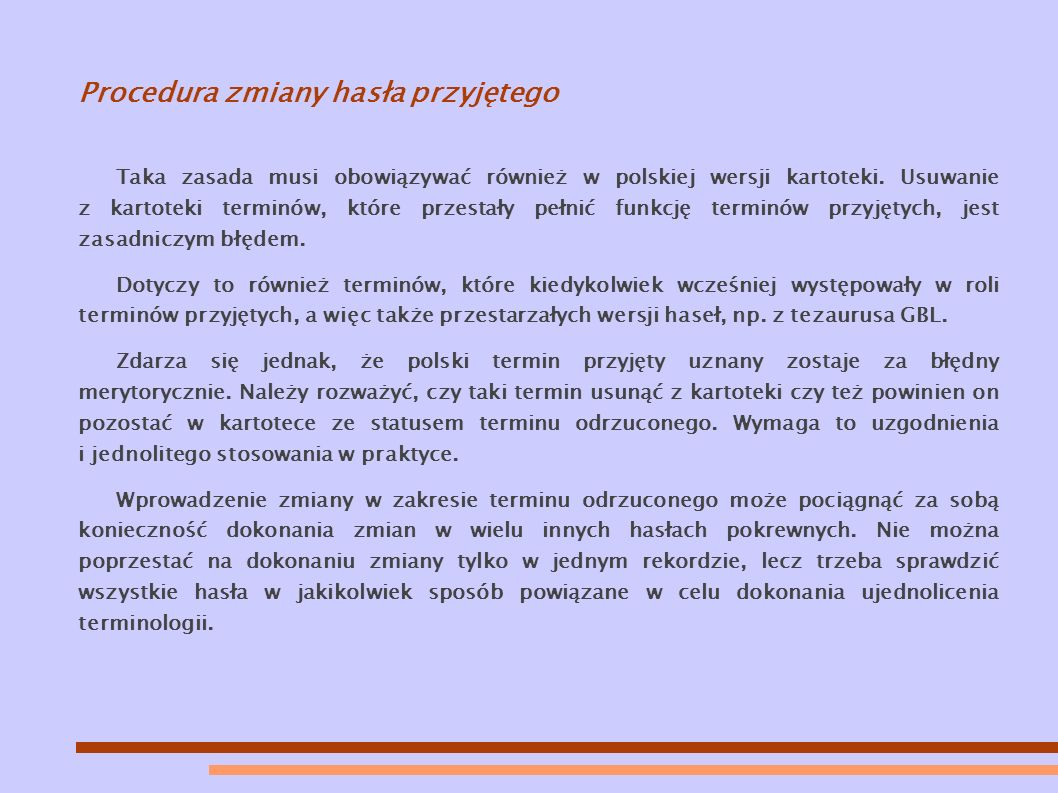 Procedura zmiany hasła przyjętego Taka zasada musi obowiązywać również w polskiej wersji kartoteki.
