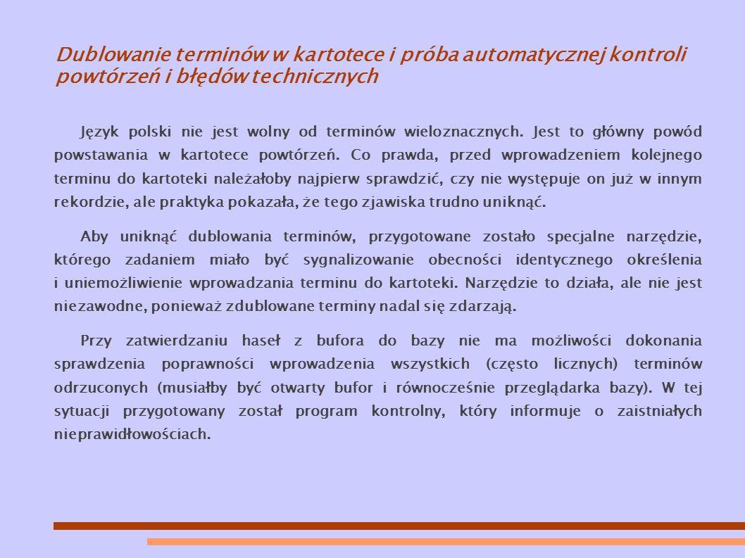 Dublowanie terminów w kartotece i próba automatycznej kontroli powtórzeń i błędów technicznych Język polski nie jest wolny od terminów wieloznacznych.