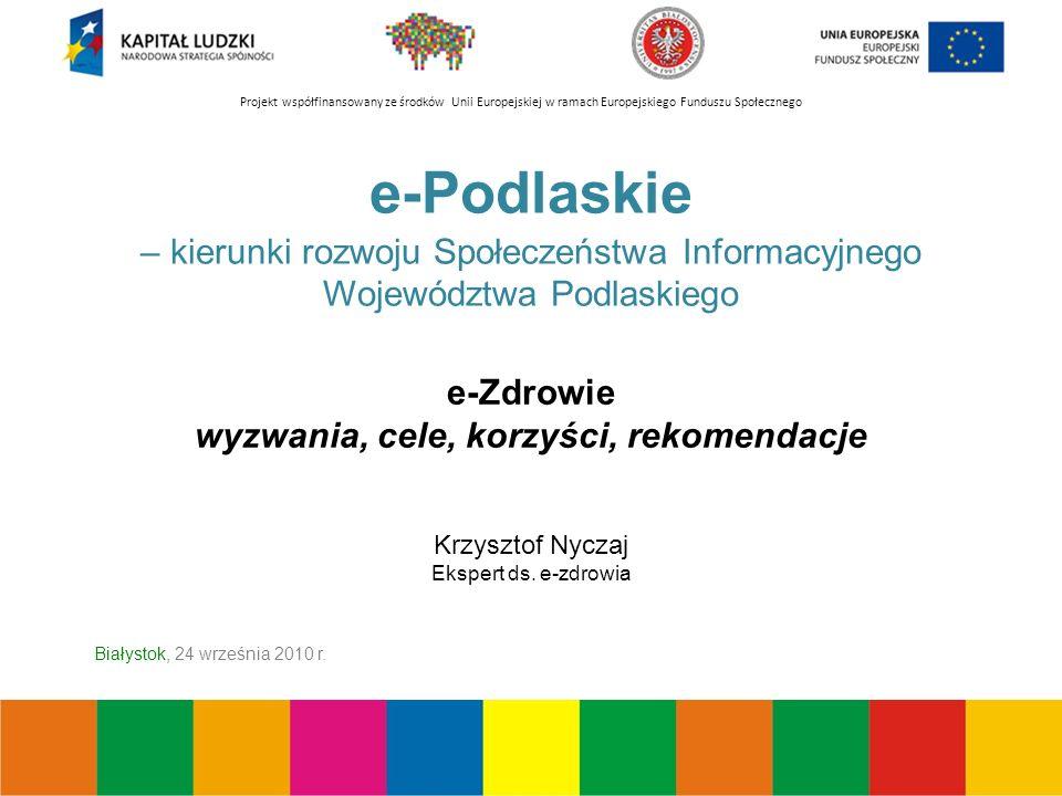 Projekt współfinansowany ze środków Unii Europejskiej w ramach Europejskiego Funduszu Społecznego Jakość opieki zdrowotnej