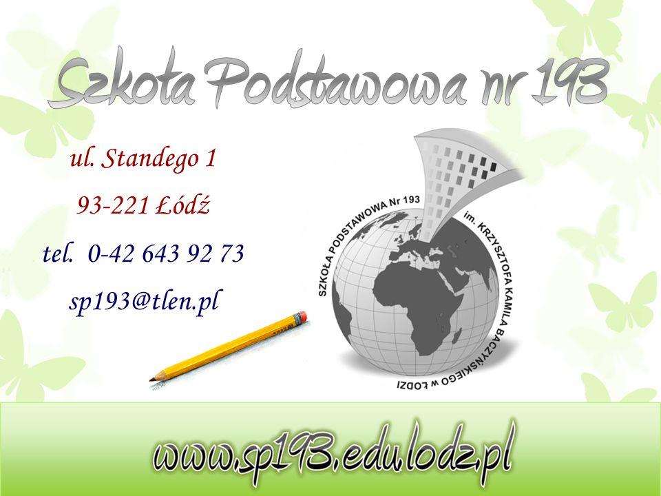 ul. Standego 1 93-221 Łódź tel. 0-42 643 92 73 sp193@tlen.pl