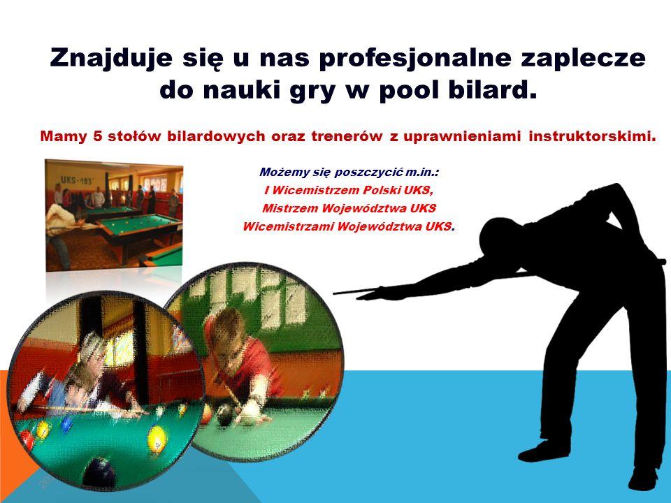2016-05-31 Znajduje się u nas profesjonalne zaplecze do nauki gry w pool bilard.