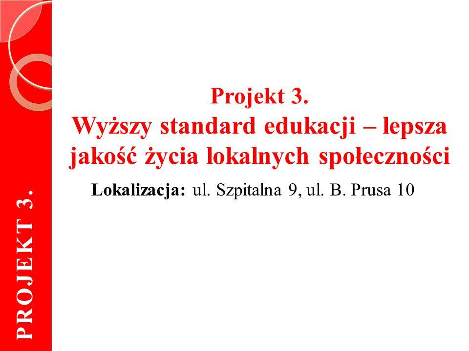 Lokalizacja: ul. Szpitalna 9, ul. B. Prusa 10 Projekt 3.