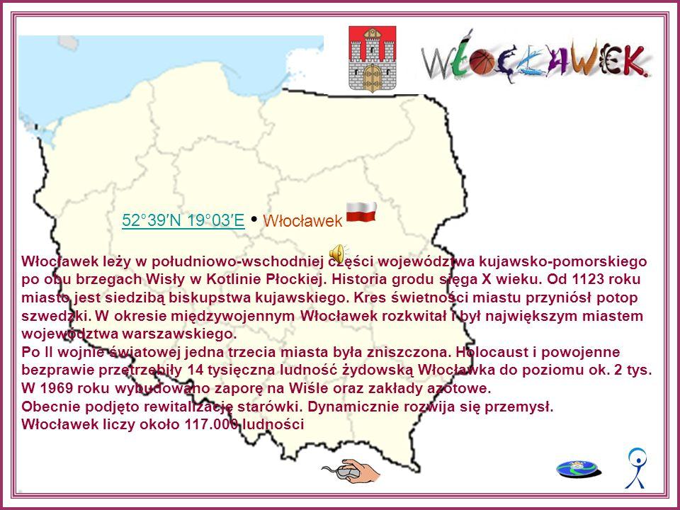 Włocławek 52°39′N 19°03′E Włocławek leży w południowo-wschodniej części województwa kujawsko-pomorskiego po obu brzegach Wisły w Kotlinie Płockiej.