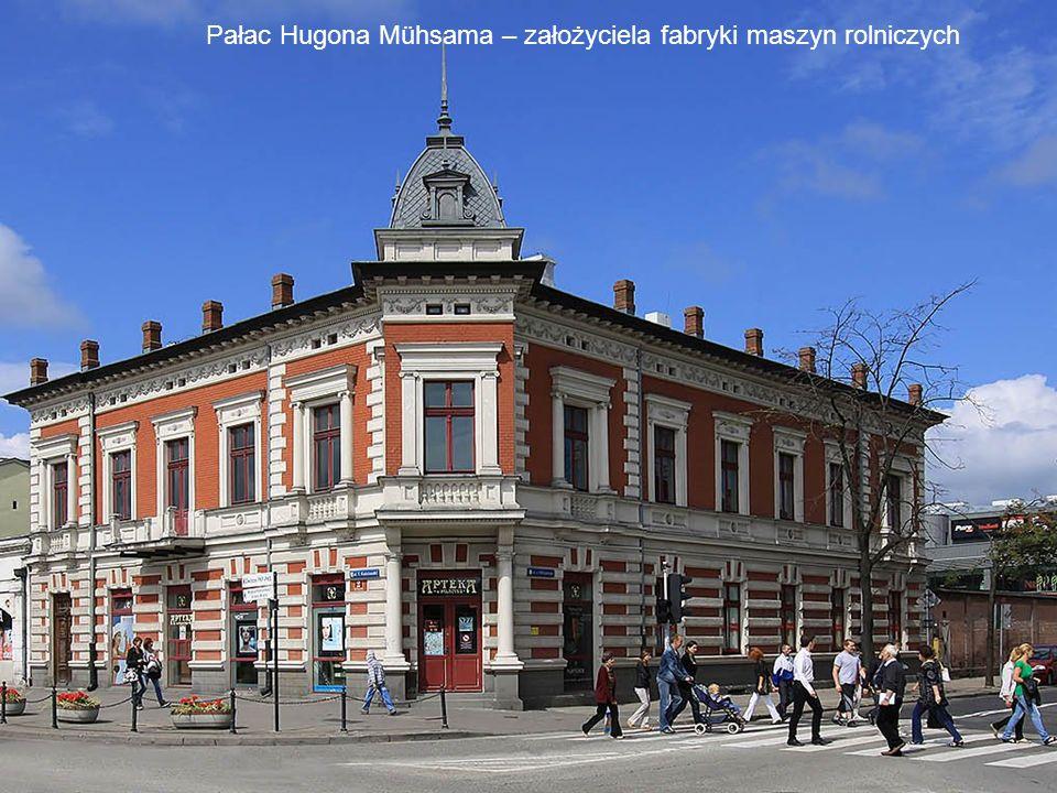Pałac Hugona Mühsama – założyciela fabryki maszyn rolniczych