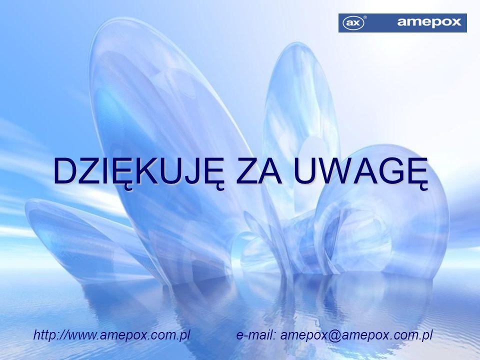 DZIĘKUJĘ ZA UWAGĘ http://www.amepox.com.pl e-mail: amepox@amepox.com.pl