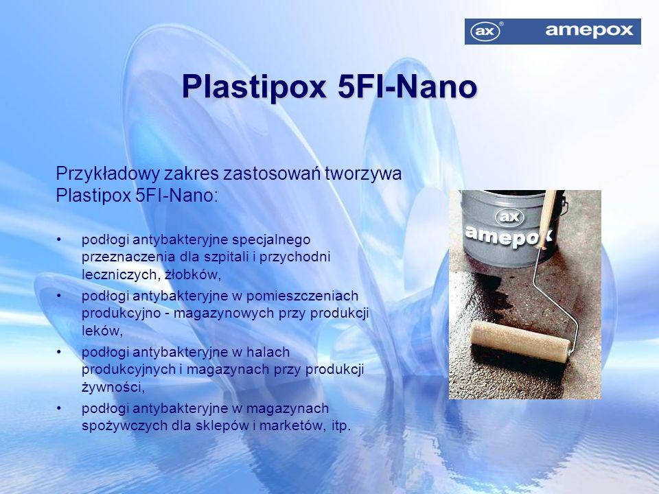 Plastipox 5FI-Nano Przykładowy zakres zastosowań tworzywa Plastipox 5FI-Nano: podłogi antybakteryjne specjalnego przeznaczenia dla szpitali i przychod