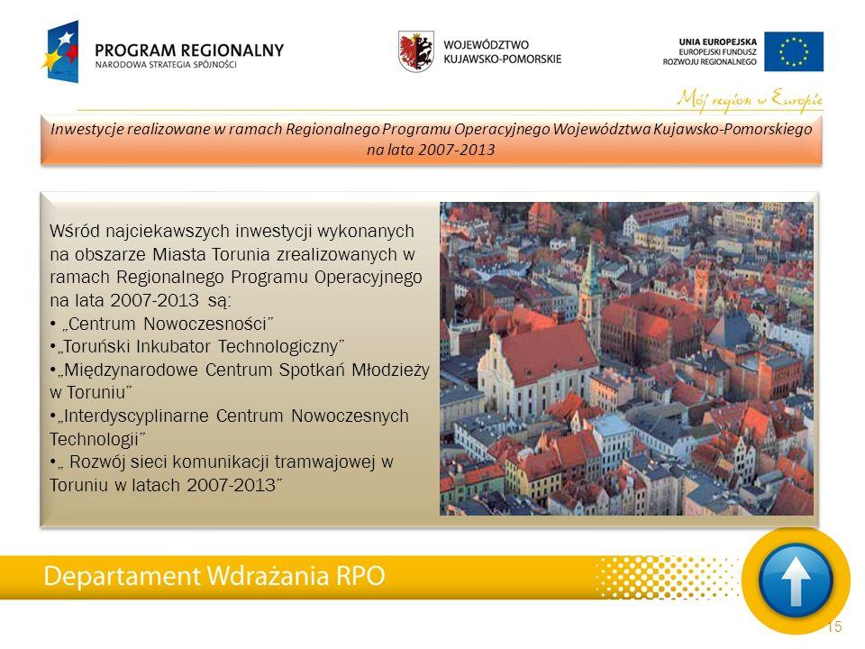 Wśród najciekawszych inwestycji wykonanych na obszarze Miasta Torunia zrealizowanych w ramach Regionalnego Programu Operacyjnego na lata 2007-2013 są: