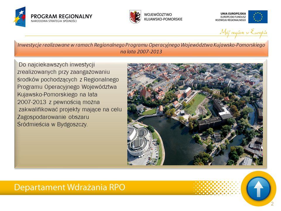 23 Inwestycje realizowane w ramach Regionalnego Programu Operacyjnego Województwa Kujawsko-Pomorskiego na lata 2007-2013 Dumą włocławian są przebudowane Bulwary im.