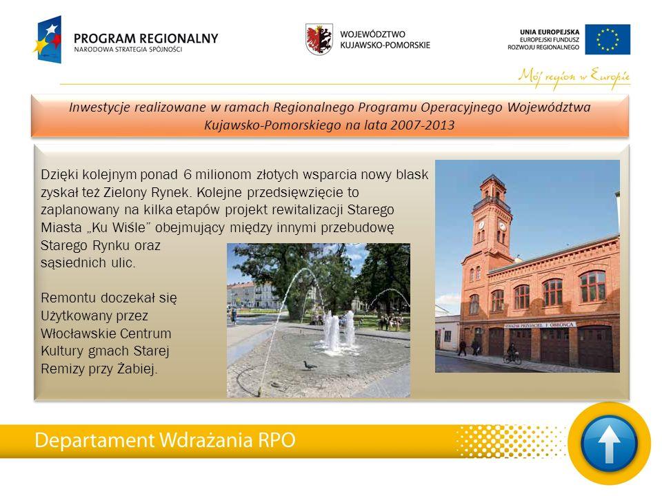24 Inwestycje realizowane w ramach Regionalnego Programu Operacyjnego Województwa Kujawsko-Pomorskiego na lata 2007-2013 Dzięki kolejnym ponad 6 milio