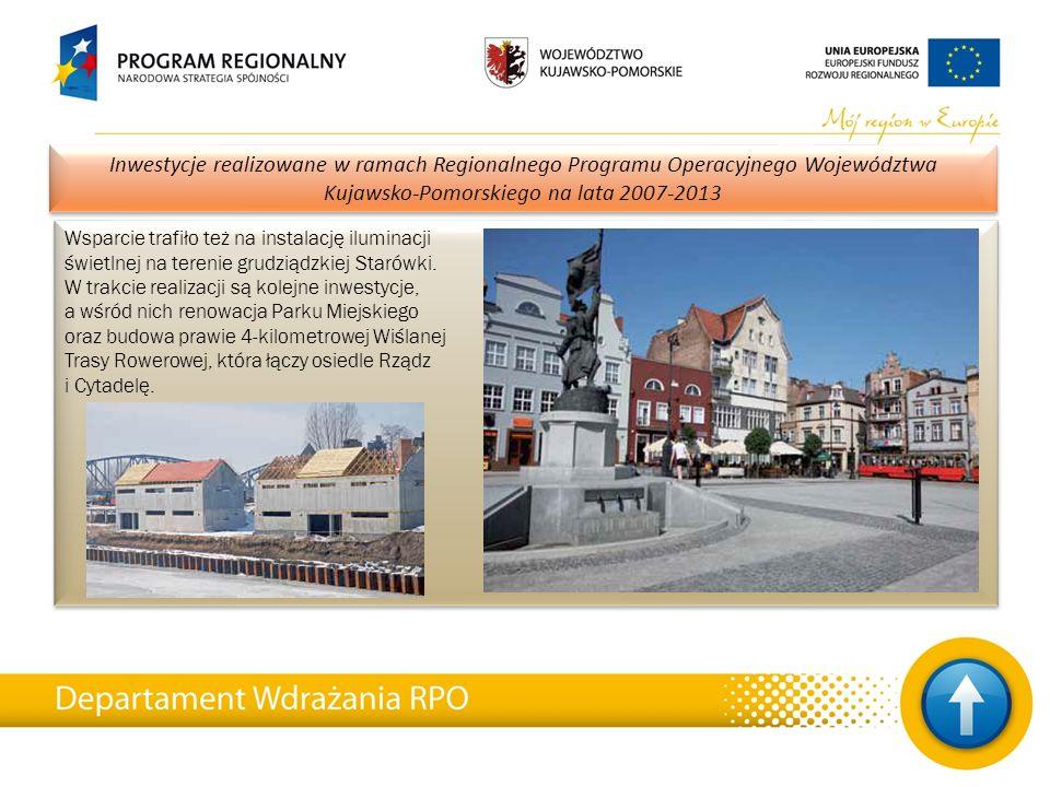 25 Inwestycje realizowane w ramach Regionalnego Programu Operacyjnego Województwa Kujawsko-Pomorskiego na lata 2007-2013 Wsparcie trafiło też na insta