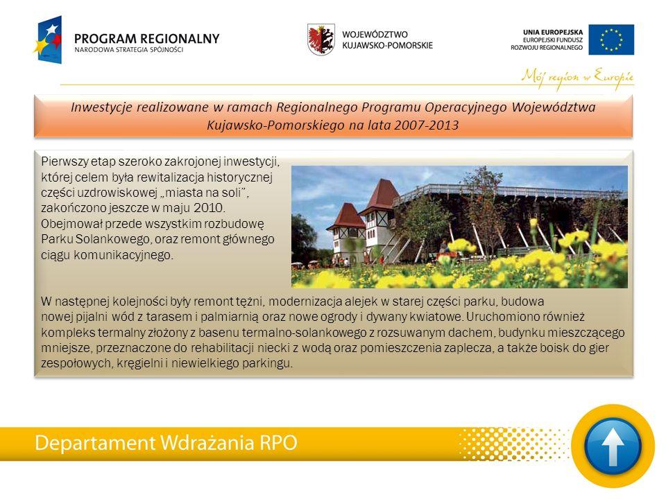 26 Inwestycje realizowane w ramach Regionalnego Programu Operacyjnego Województwa Kujawsko-Pomorskiego na lata 2007-2013 Pierwszy etap szeroko zakrojo
