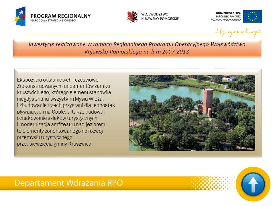 27 Inwestycje realizowane w ramach Regionalnego Programu Operacyjnego Województwa Kujawsko-Pomorskiego na lata 2007-2013 Ekspozycja odsłoniętych i czę