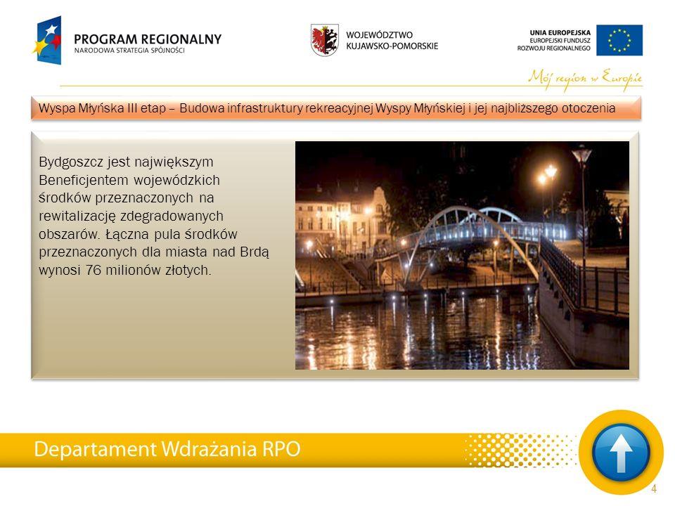 Bydgoszcz jest największym Beneficjentem wojewódzkich środków przeznaczonych na rewitalizację zdegradowanych obszarów. Łączna pula środków przeznaczon