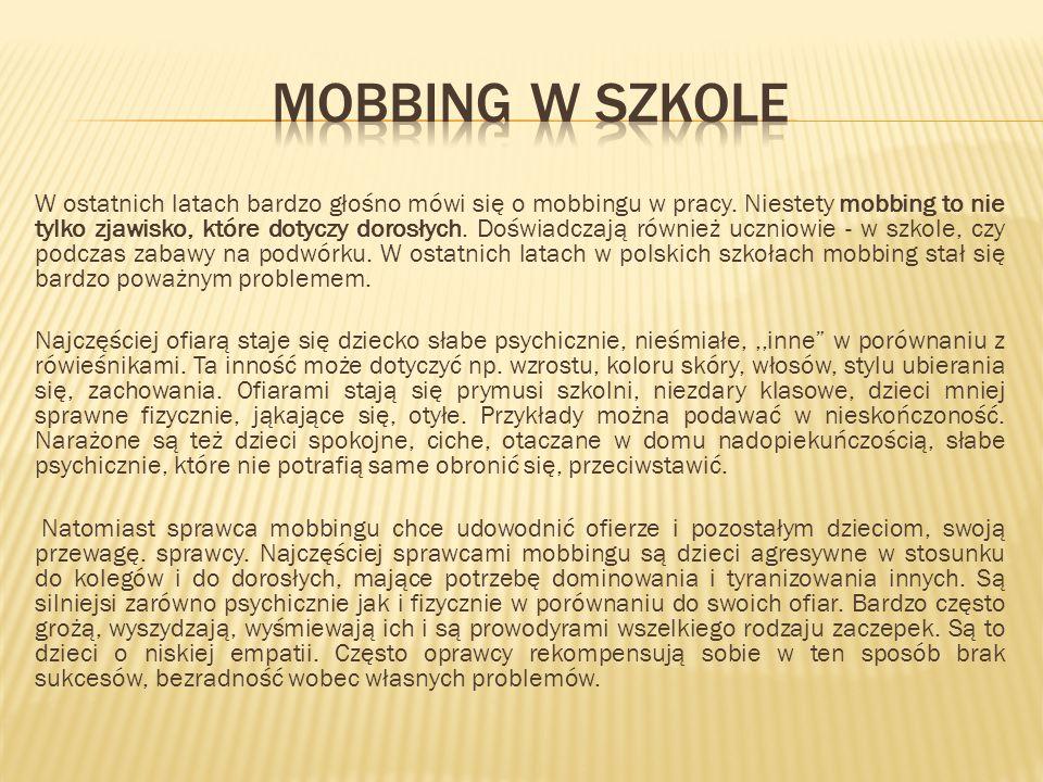 W ostatnich latach bardzo głośno mówi się o mobbingu w pracy. Niestety mobbing to nie tylko zjawisko, które dotyczy dorosłych. Doświadczają również uc