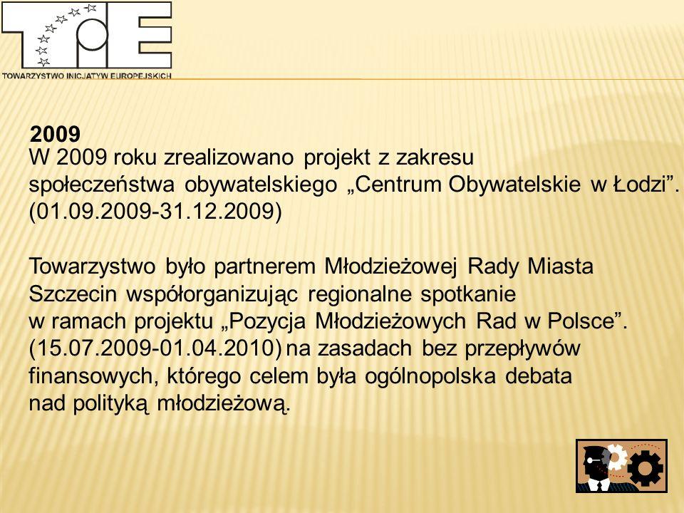 """2009 W 2009 roku zrealizowano projekt z zakresu społeczeństwa obywatelskiego """"Centrum Obywatelskie w Łodzi ."""