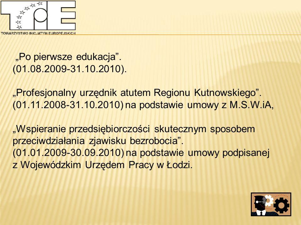 """""""Po pierwsze edukacja . (01.08.2009-31.10.2010)."""