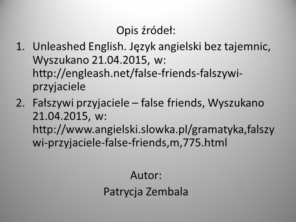 Opis źródeł: 1.Unleashed English.