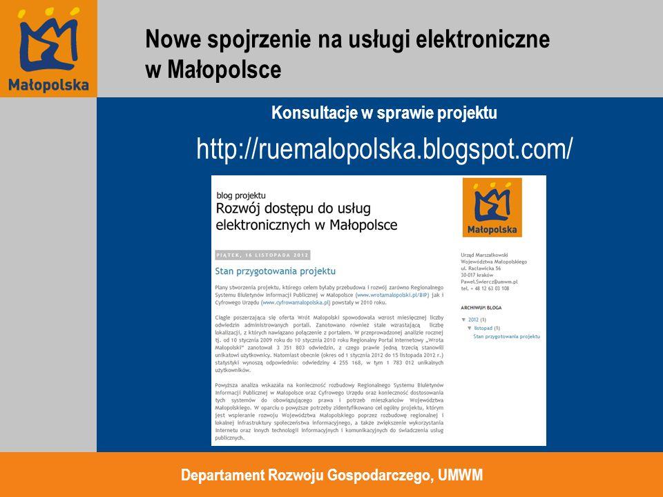 Departament Rozwoju Gospodarczego, UMWM Nowe spojrzenie na usługi elektroniczne w Małopolsce Konsultacje w sprawie projektu http://ruemalopolska.blogs
