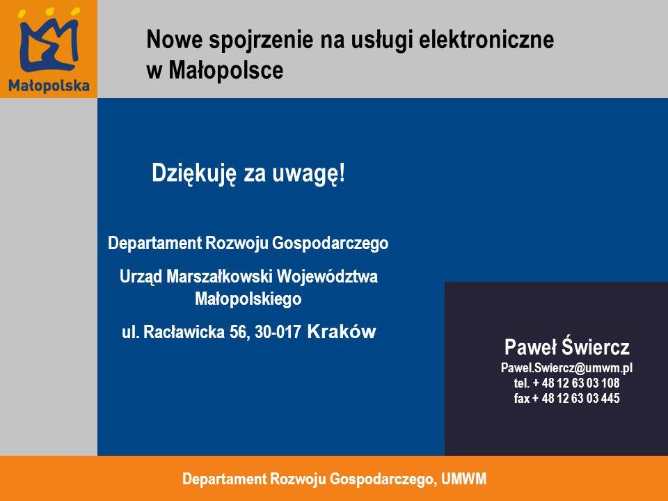 Dziękuję za uwagę! Departament Rozwoju Gospodarczego Urząd Marszałkowski Województwa Małopolskiego ul. Racławicka 56, 30-017 Kraków Departament Rozwoj