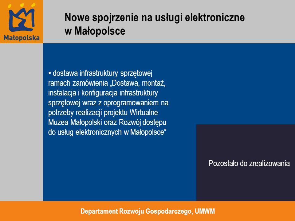 Szkolenia: planowany termin: maj / czerwiec 2013 miejsce: Kraków / miasta powiatowe Województwa Małopolskiego szkolenia dla administratorów oraz redaktorów BIP Departament Rozwoju Gospodarczego, UMWM szkolenia bezpośrednie e-learning Nowe spojrzenie na usługi elektroniczne w Małopolsce