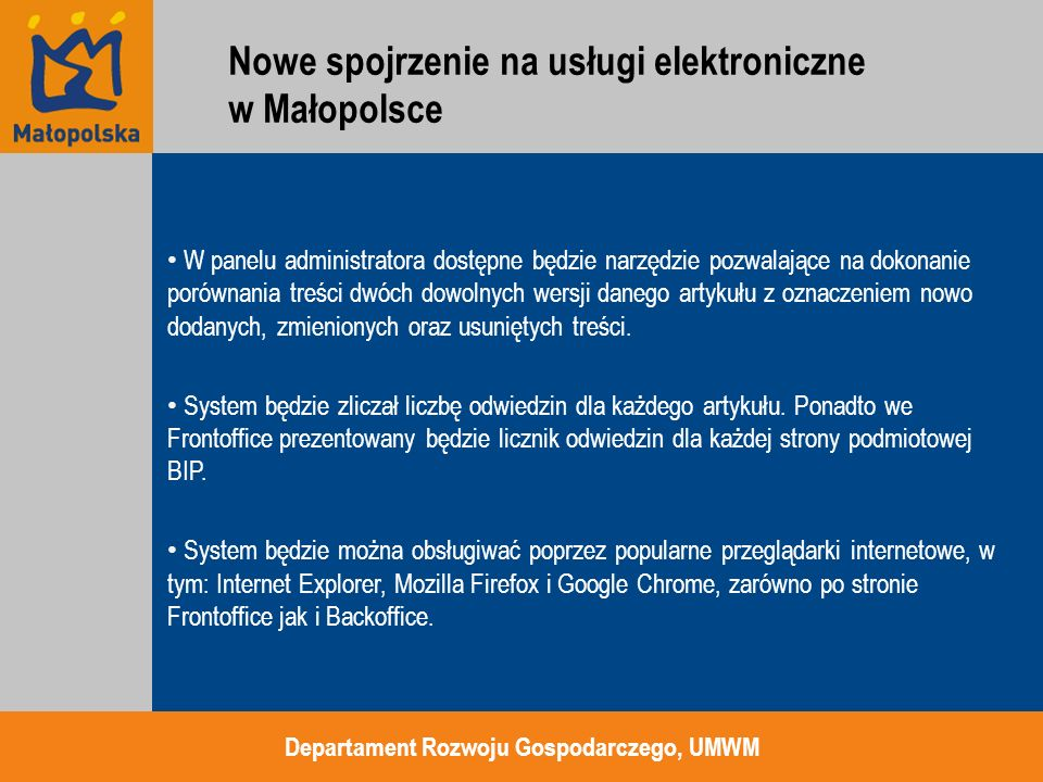 bezpieczny transfer danych – SSL, profil zaufany kwalifikowany podpis elektroniczny przy realizacji spraw urzędowych profile użytkowników w ePUAP (bezpieczny dostęp po zalogowaniu) – odbieranie UPO i pism Departament Rozwoju Gospodarczego, UMWM SSL podpis kwalifikowany ePUAP jako aplikacja dla petentów Nowe spojrzenie na usługi elektroniczne w Małopolsce