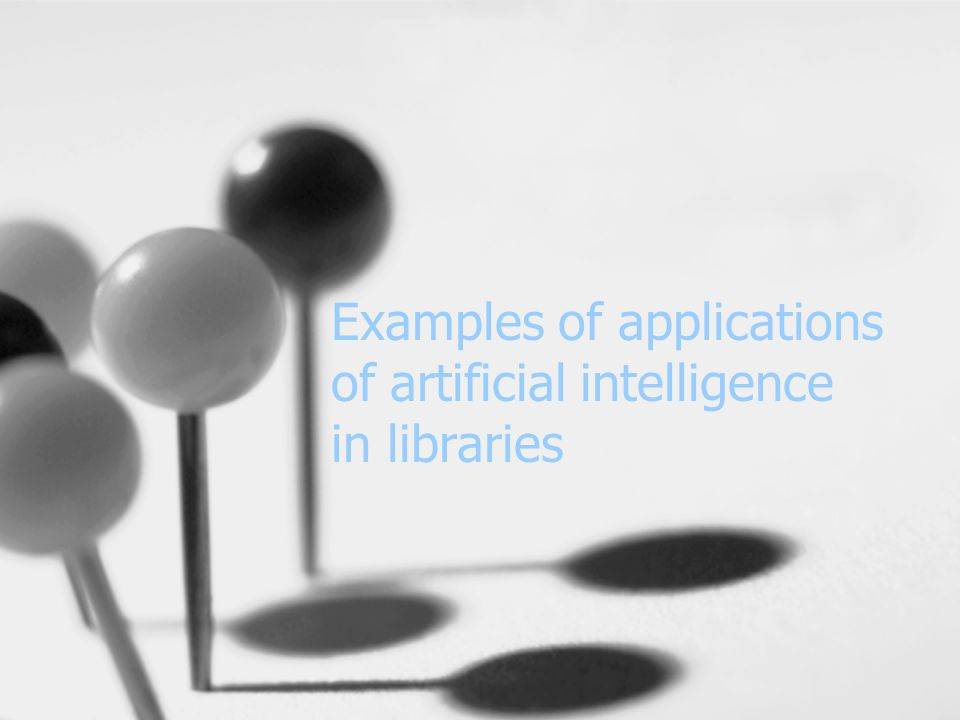 Examples of applications of artificial intelligence in libraries