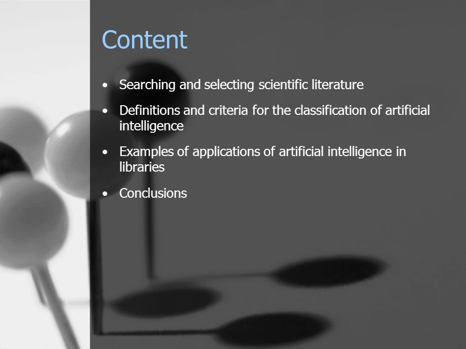 Content Searching and selecting scientific literature Definitions and criteria for the classification of artificial intelligence Examples of applications of artificial intelligence in libraries Conclusions