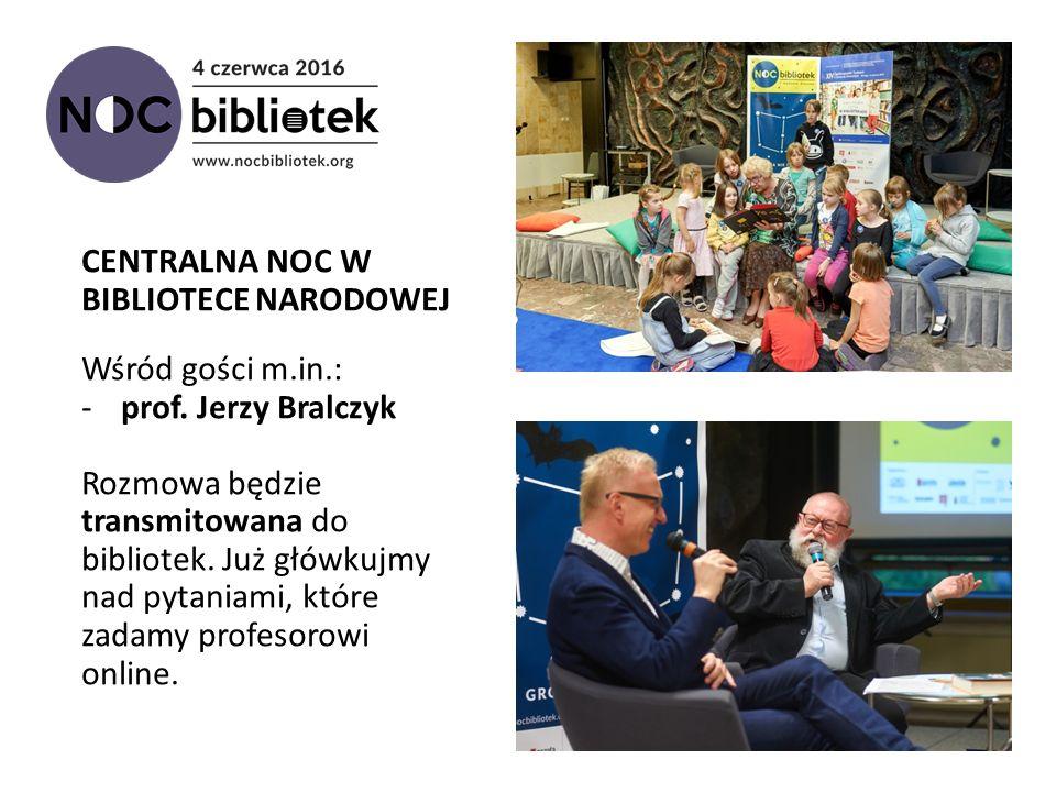 CENTRALNA NOC W BIBLIOTECE NARODOWEJ Wśród gości m.in.: -prof.