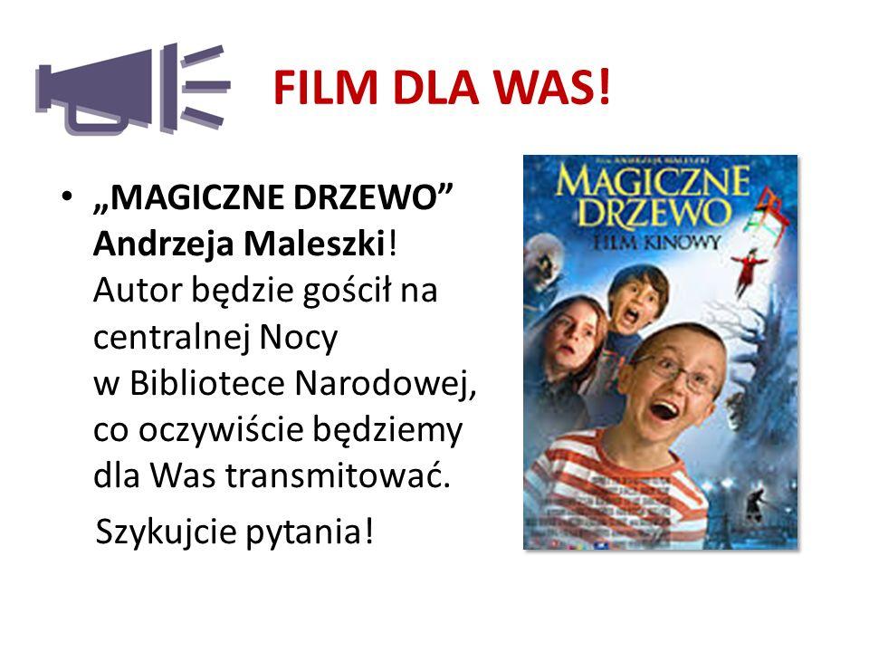 """FILM DLA WAS. """"MAGICZNE DRZEWO Andrzeja Maleszki."""