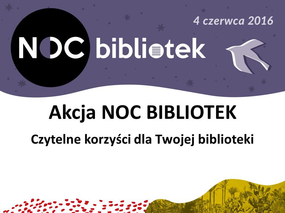 Czytelne korzyści dla Twojej biblioteki Akcja NOC BIBLIOTEK