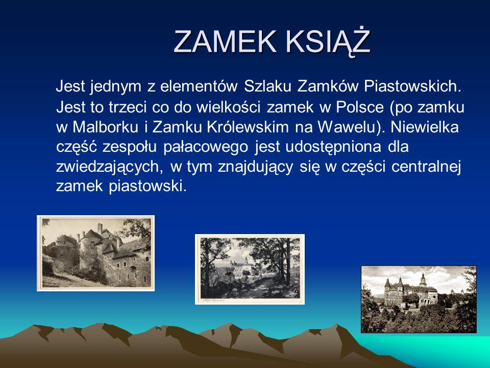 ZAMEK KSIĄŻ Jest jednym z elementów Szlaku Zamków Piastowskich.