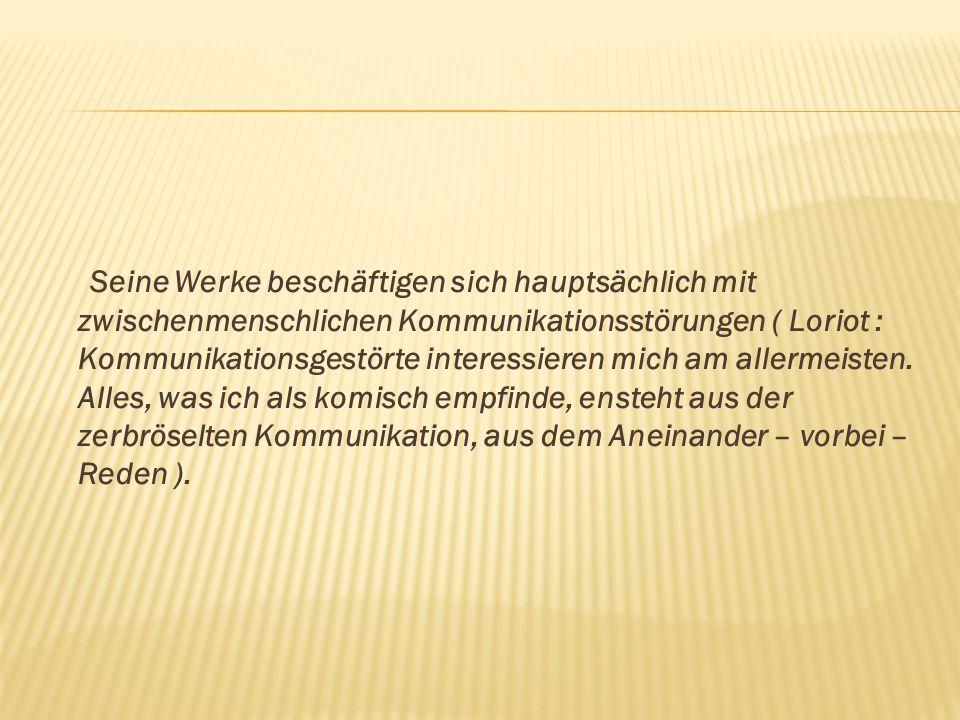 Einige Formulierungen und Erfindungen Loriots wurden im deutschen Sprachraum Allgemeinverständlich.