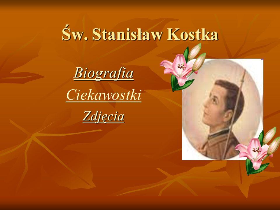 Św. Stanisław Kostka Biografia Ciekawostki Zdjęcia