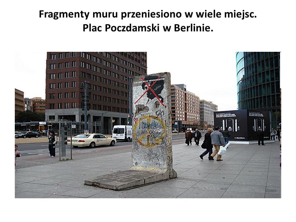 Fragmenty muru przeniesiono w wiele miejsc. Plac Poczdamski w Berlinie.