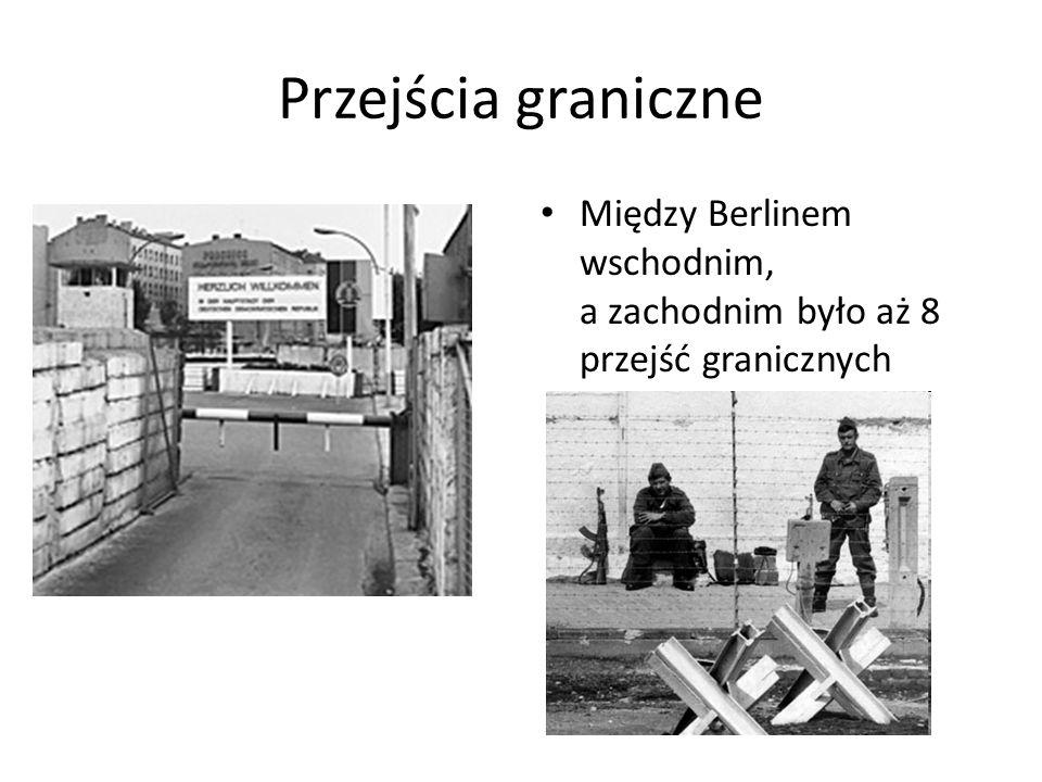 Przejścia graniczne Między Berlinem wschodnim, a zachodnim było aż 8 przejść granicznych
