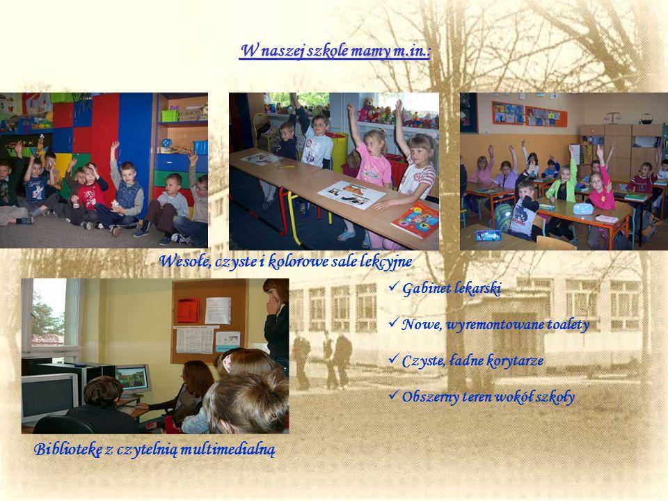 W naszej szkole mamy m.in.: Pracownię komputerową z dostępem do Internetu Wyremontowaną salę gimnastyczną Nowy plac zabaw wybudowany w ramach programu MEN,,Radosna Szkoła Galerię prac uczniów