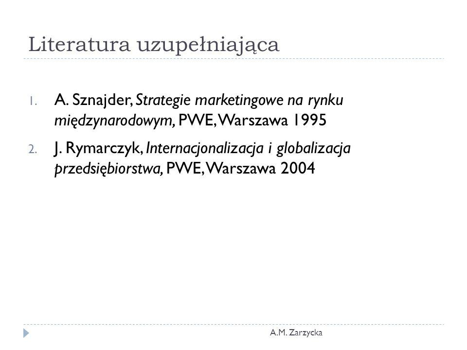 Literatura uzupełniająca A.M.Zarzycka 1. A.