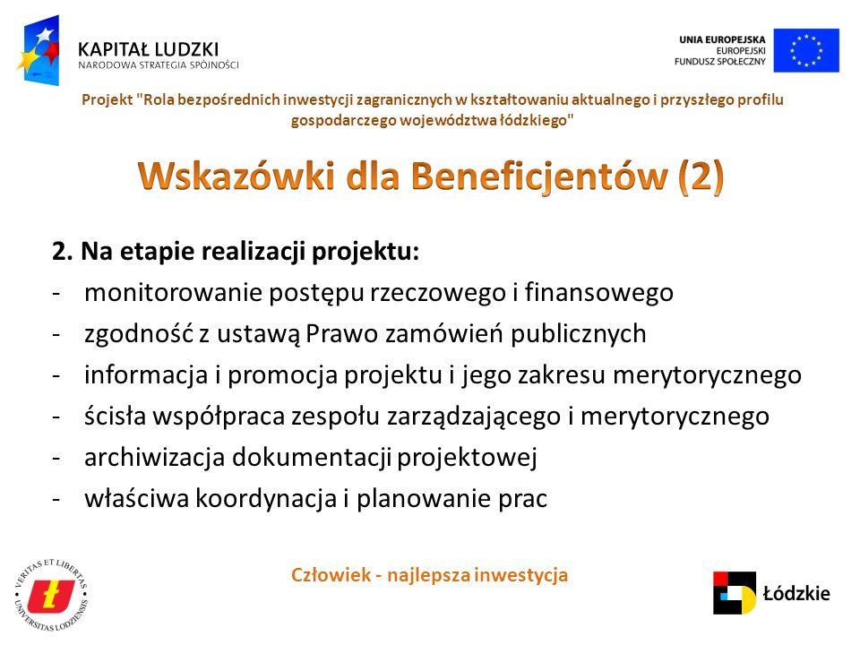 Człowiek - najlepsza inwestycja Projekt Rola bezpośrednich inwestycji zagranicznych w kształtowaniu aktualnego i przyszłego profilu gospodarczego województwa łódzkiego 2.