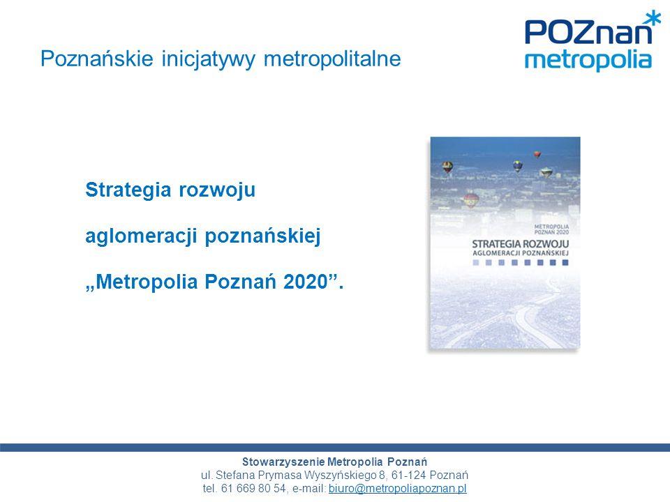 DZIĘKUJĘ ZA UWAGĘ.STOWARZYSZENIE METROPOLIA POZNAŃ Stowarzyszenie Metropolia Poznań ul.