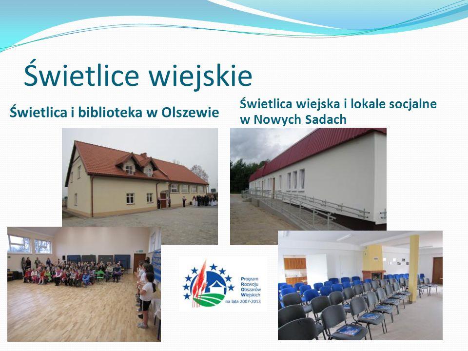Świetlice wiejskie Świetlica i biblioteka w Olszewie Świetlica wiejska i lokale socjalne w Nowych Sadach